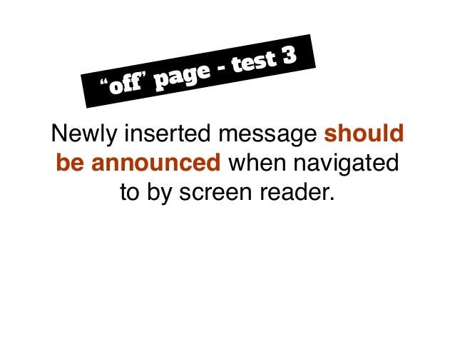 """Newly inserted message should be announced when navigated to by screen reader. """"off"""" page - test 3"""