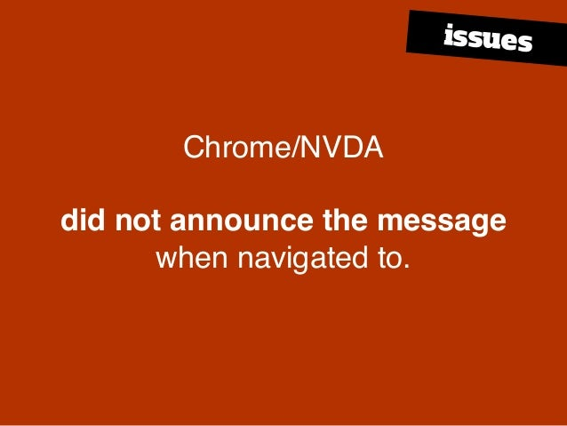 Chrome/NVDA did not announce the message when navigated to. issues