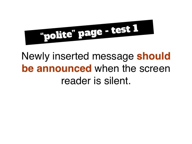 """Newly inserted message should be announced when the screen reader is silent. """"polite"""" page - test 1"""