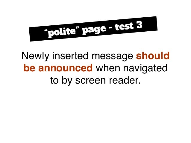 """Newly inserted message should be announced when navigated to by screen reader. """"polite"""" page - test 3"""