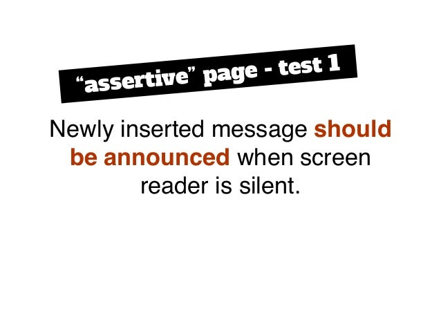 """Newly inserted message should be announced when screen reader is silent. """"assertive"""" page - test 1"""