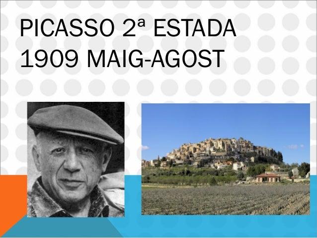 PICASSO 2ª ESTADA 1909 MAIG-AGOST
