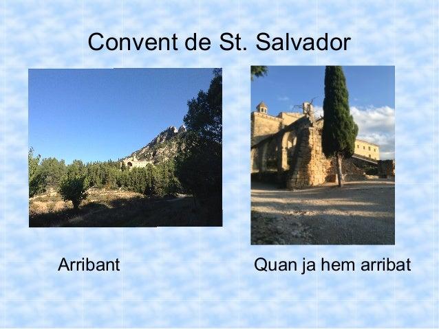 Convent de St. Salvador Arribant Quan ja hem arribat