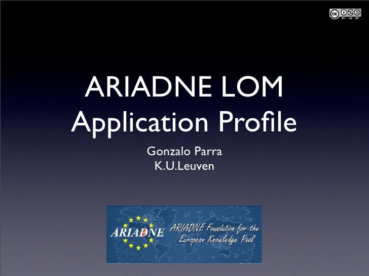ARIADNE LOM Application Profile      Gonzalo Parra       K.U.Leuven