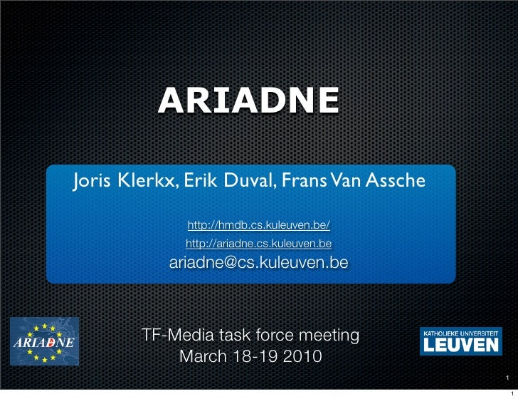 ARIADNE  Joris Klerkx, Erik Duval, Frans Van Assche              http://hmdb.cs.kuleuven.be/              http://ariadne.c...