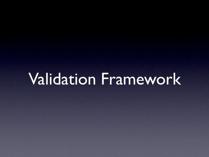 Validation Framework