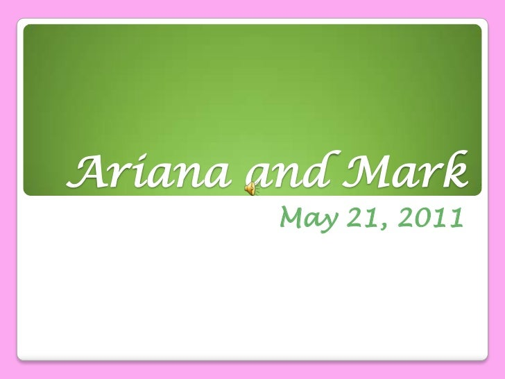 Ariana and Mark<br />May 21, 2011<br />