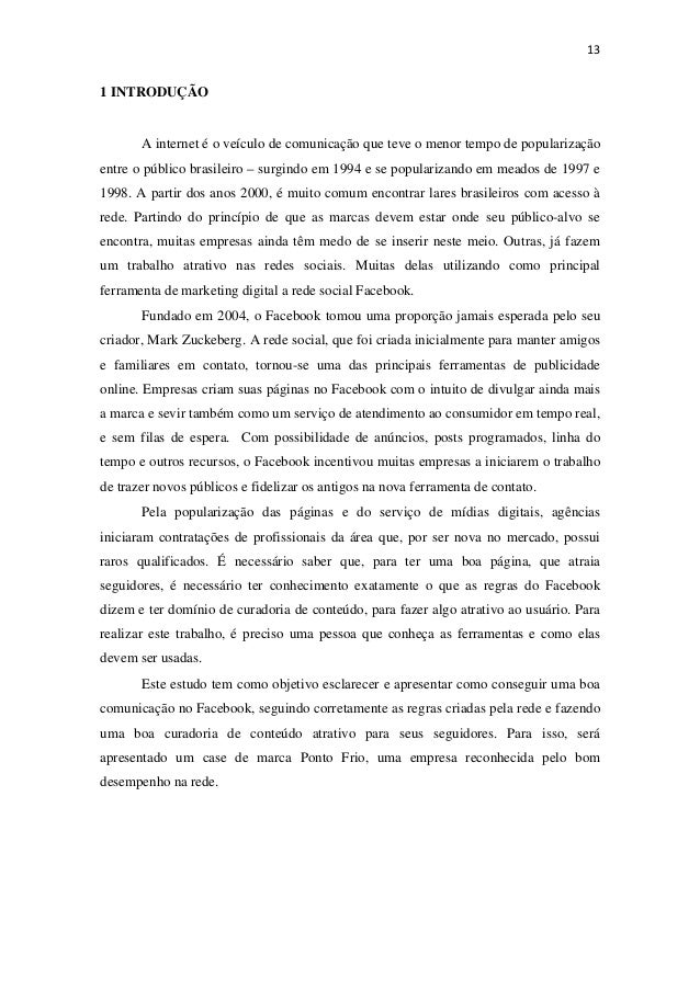 131 INTRODUÇÃOA internet é o veículo de comunicação que teve o menor tempo de popularizaçãoentre o público brasileiro – ...
