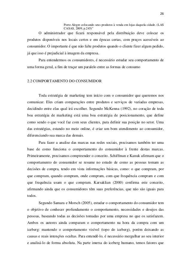 """26Porto Alegre colocando seus produtos à venda em lojas daquela cidade. (LASCASAS, 2009, p.245)""""O administrador que fica..."""