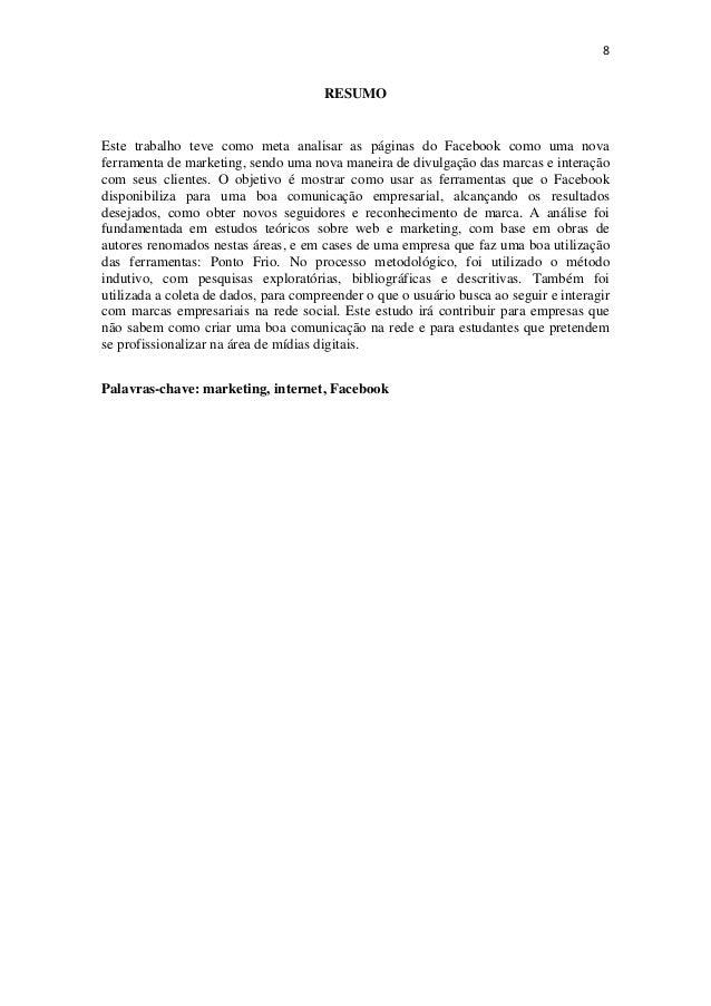 8RESUMOEste trabalho teve como meta analisar as páginas do Facebook como uma novaferramenta de marketing, sendo uma nova...