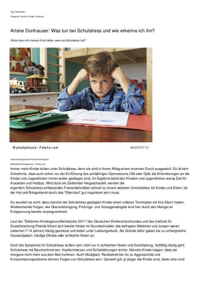 Typ: Fachartikel Kategorie: Familie | Kinder | Zuhause Ariane Donhauser: Was tun bei Schulstress und wie erkenne ich ihn? ...