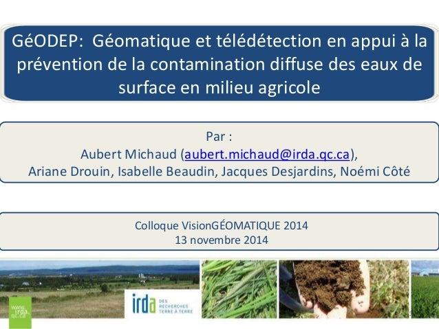 GéODEP: Géomatique et télédétection en appui à la  prévention de la contamination diffuse des eaux de  1  surface en milie...