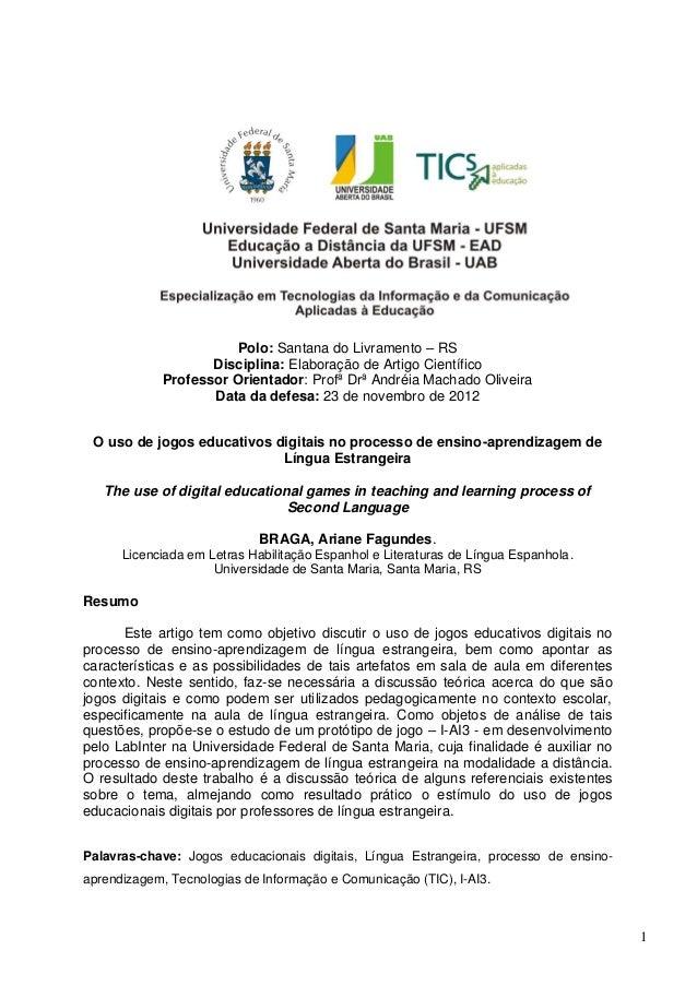 1Polo: Santana do Livramento – RSDisciplina: Elaboração de Artigo CientíficoProfessor Orientador: Profª Drª Andréia Machad...
