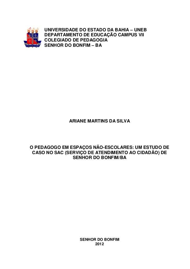 UNIVERSIDADE DO ESTADO DA BAHIA – UNEB     DEPARTAMENTO DE EDUCAÇÃO CAMPUS VII     COLEGIADO DE PEDAGOGIA     SENHOR DO BO...