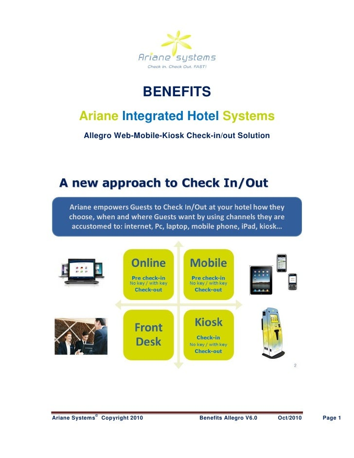 BENEFITS         Ariane Integrated Hotel Systems           Allegro Web-Mobile-Kiosk Check-in/out Solution                 ...