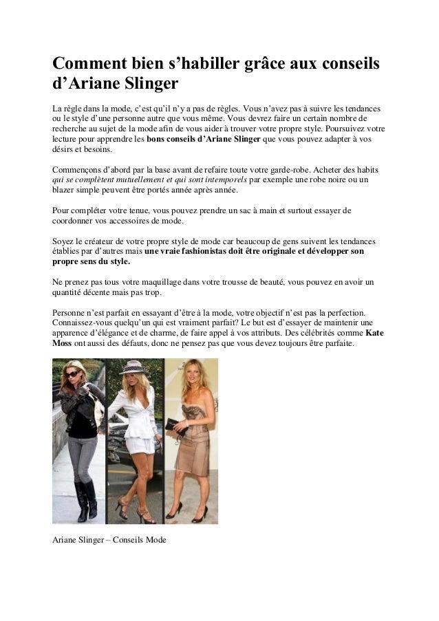 Comment bien s'habiller grâce aux conseils d'Ariane Slinger La règle dans la mode, c'est qu'il n'y a pas de règles. Vous n...