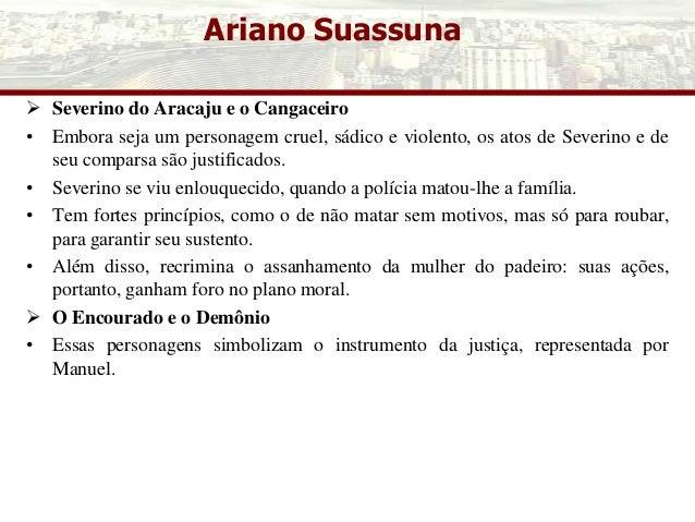 Ariano Suassuna  Severino do Aracaju e o Cangaceiro • Embora seja um personagem cruel, sádico e violento, os atos de Seve...