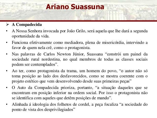 Ariano Suassuna  A Compadecida • A Nossa Senhora invocada por João Grilo, será aquela que lhe dará a segunda oportunidade...