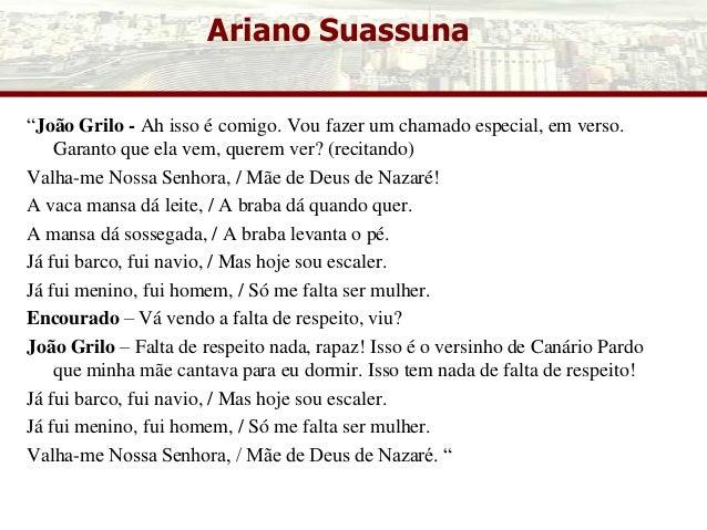 """Ariano Suassuna """"João Grilo - Ah isso é comigo. Vou fazer um chamado especial, em verso. Garanto que ela vem, querem ver? ..."""