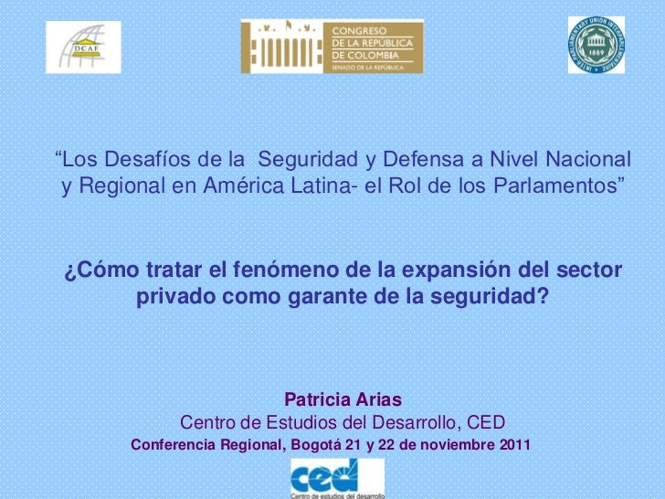 """""""Los Desafíos de la Seguridad y Defensa a Nivel Nacional y Regional en América Latina- el Rol de los Parlamentos""""¿Cómo tra..."""