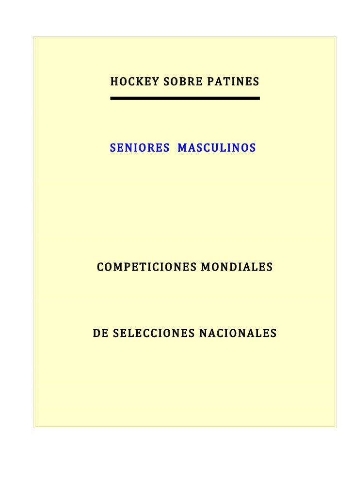 HOCKEY SOBRE PATINES  SENIORES MASCULINOSCOMPETICIONES MONDIALESDE SELECCIONES NACIONALES