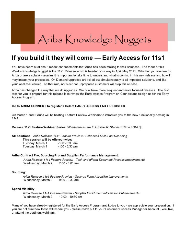 Ariba Knowledge NuggetsIf you build it they will come — Early Access for 11s1You have heard a lot about recent enhancement...
