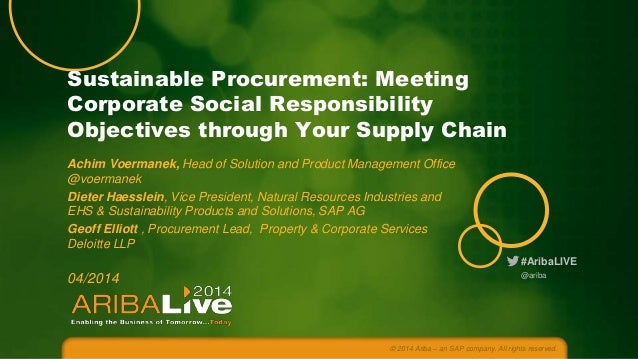 #AribaLIVE Sustainable Procurement: Meeting Corporate Social Responsibility Objectives through Your Supply Chain Achim Voe...