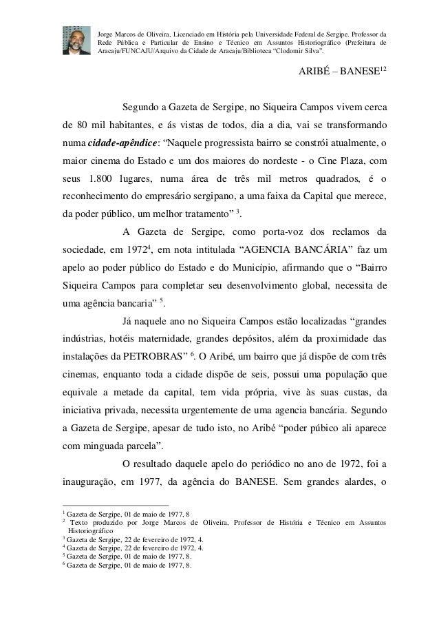 Jorge Marcos de Oliveira, Licenciado em História pela Universidade Federal de Sergipe. Professor da  Rede Pública e Partic...