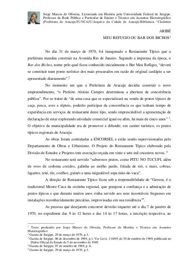 Jorge Marcos de Oliveira, Licenciado em História pela Universidade Federal de Sergipe. Professor da Rede Pública e Particu...