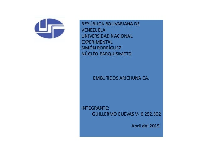 REPÚBLICA BOLIVARIANA DE VENEZUELA UNIVERSIDAD NACIONAL EXPERIMENTAL SIMÓN RODRÍGUEZ NÚCLEO BARQUISIMETO EMBUTIDOS ARICHUN...