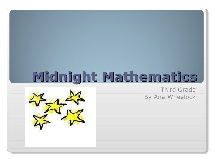 Midnight Mathematics Third Grade By Ana Wheelock