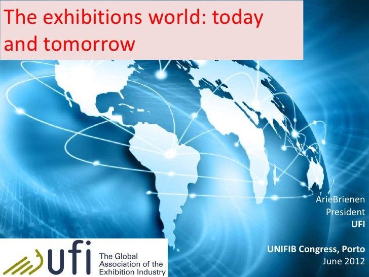 The exhibitions world: todayand tomorrow                                         ArieBrienen                              ...