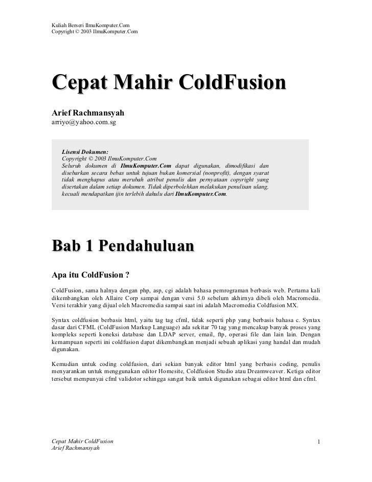 Kuliah Berseri IlmuKomputer.ComCopyright © 2003 IlmuKomputer.ComCepat Mahir ColdFusionArief Rachmansyaharriyo@yahoo.com.sg...