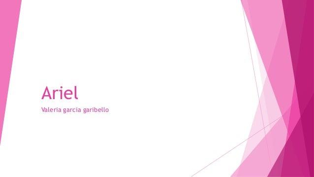 Ariel Valeria garcia garibello
