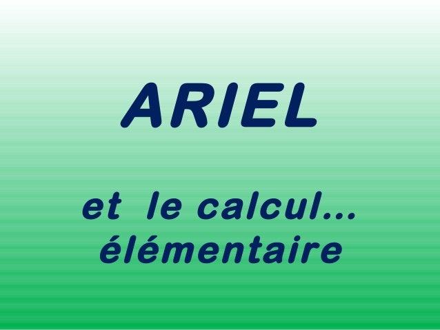 ARIEL et le calcul… élémentaire