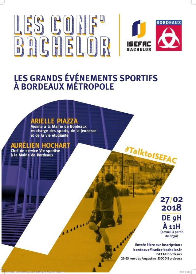 Entr�e libre sur inscription : bordeaux@isefac-bachelor.fr ISEFAC Bordeaux 23-25 rue des Augustins 33000 Bordeaux 27/02 20...