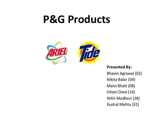 P&G Products Presented By: Bhavin Agrawal (02) Nikita Balar (04) Malvi Bhatt (08) Ishani Dave (14) Nitin Madhavi (28) Kush...