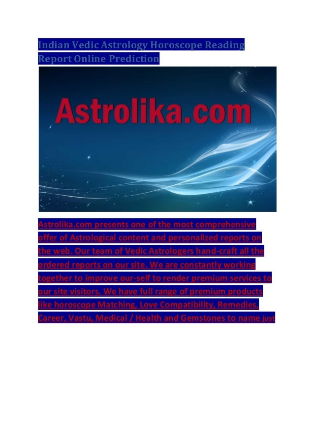 Indian Vedic Astrology Horoscope Reading Report Online Prediction Astrolika Presents One Of The Most