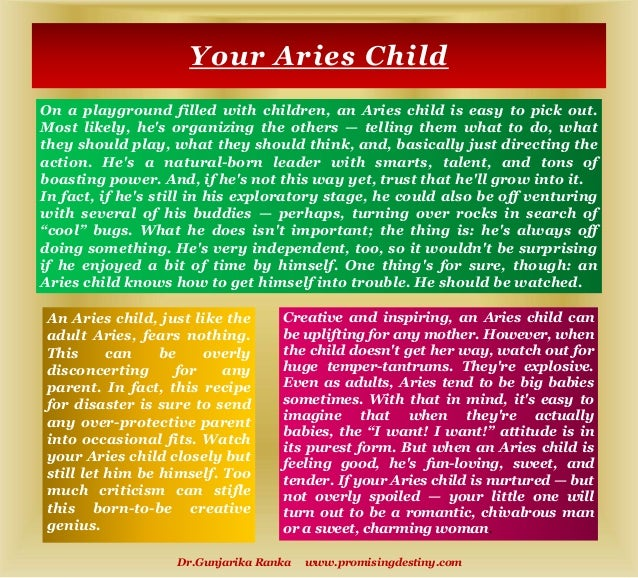 Your Aries Child Dr.Gunjarika Ranka www.promisingdestiny.com On a playground filled with children, an Aries child is easy ...