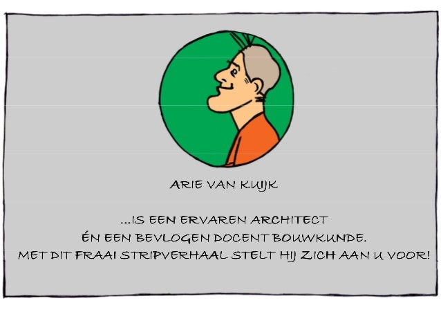 ARIE VAN KUIJKARIE VAN KUIJKARIE VAN KUIJKARIE VAN KUIJK ...IS EEN ERVAREN ARCHITECT...IS EEN ERVAREN ARCHITECT...IS EEN E...
