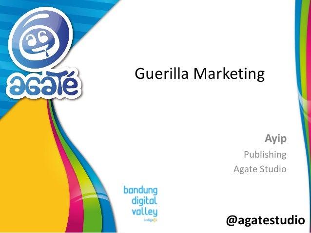 @agatestudio Guerilla Marketing Ayip Publishing Agate Studio