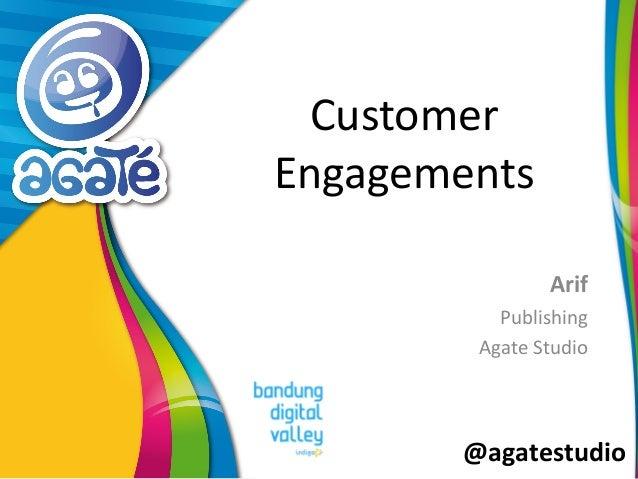 @agatestudio Customer Engagements Arif Publishing Agate Studio
