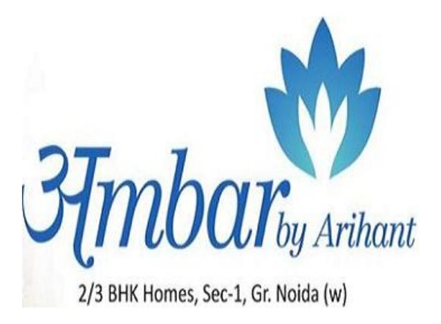 Arihant Ambar Sector 1 Greater Noida Extension Location Map Price List Floor Site Layout Plan Review