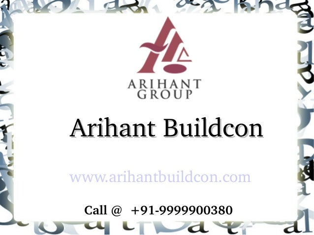 ArihantBuildcon www.arihantbuildcon.com Call@+919999900380