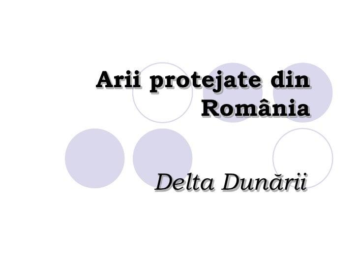 Arii protejate din         România    Delta Dunării