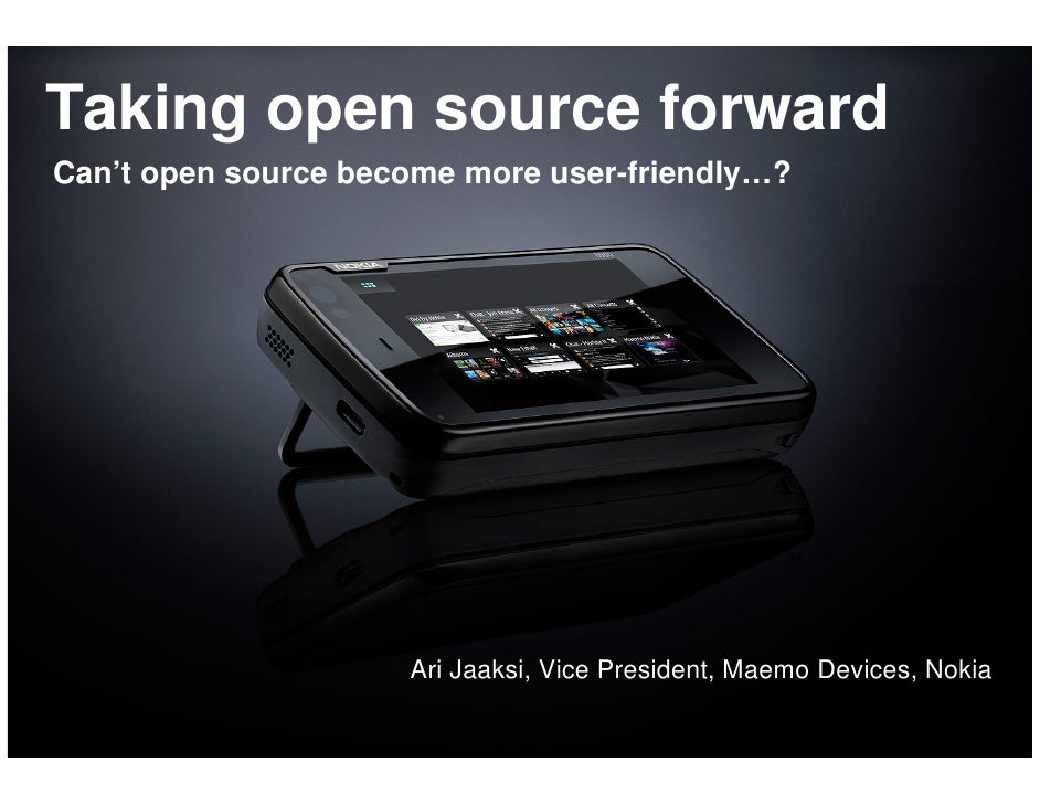 Taking open source forward     Can't open source become more user-friendly…?                              Ari Jaaksi, Vice...