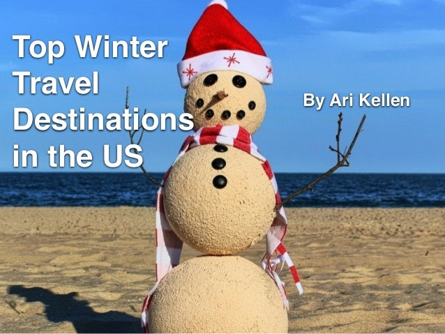 Ari kellen 39 s top winter travel destinations in the us for Winter vacation spots in the us