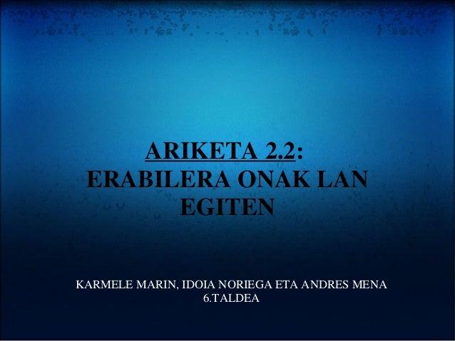 ARIKETA 2.2: ERABILERA ONAK LAN EGITEN KARMELE MARIN, IDOIA NORIEGA ETA ANDRES MENA 6.TALDEA