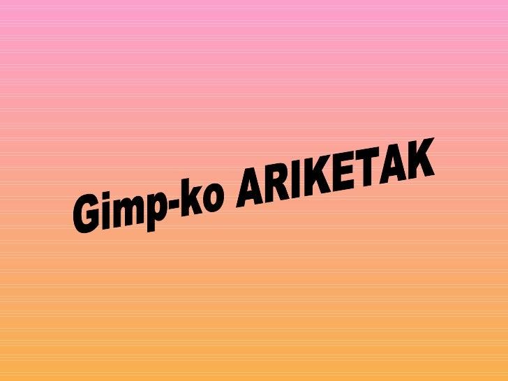 Gimp-ko ARIKETAK