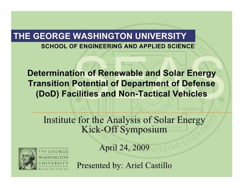 THE GEORGE WASHINGTON UNIVERSITY      SCHOOL OF ENGINEERING AND APPLIED SCIENCE      Determination of Renewable and Solar ...